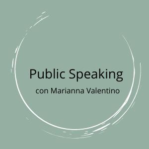 Public Speaking con Marianna Valentino